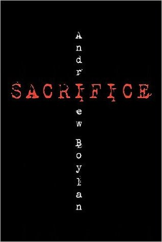 Sacrifice by Andrew Boylan(4/5)